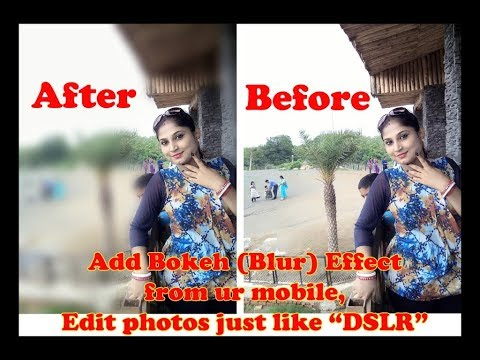 Add Bokeh (Blur) Effect in your Photo || From ur Mobile Phone ||