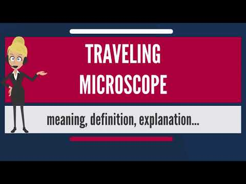 What is TRAVELING MICROSCOPE? What does TRAVELING MICROSCOPE mean? TRAVELING MICROSCOPE meaning