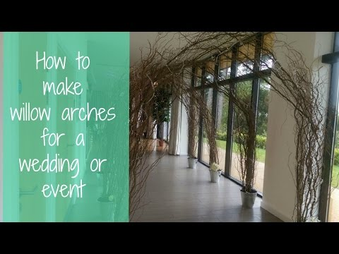 How to make willow arches for a wedding