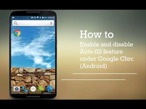 Chrome Autofill Settings on Android - How to Enable or Disable it