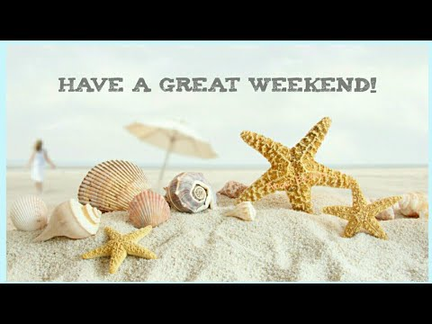 Happy Weekend WhatsApp Video 💝 Happy Weekend Wishes/Greetings/Quotes/SMS/Gif/WhatsApp Status Video
