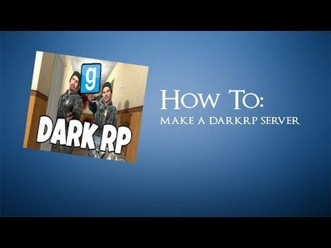 How to make a DarkRP Server