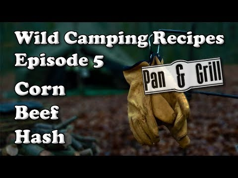 Pan and Grill - Wild Camping Recipes Episode 5 - Corn Beef Hash🍳🔥🏕🇬🇧