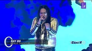 Ray BG / Lamento Boliviano /Rock Reggae Bachata Trap / LOS CUATRO FINALISTAS