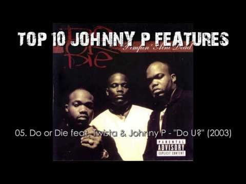 Top10 Johnny P Features of All Time (R.I.P.) !!!!