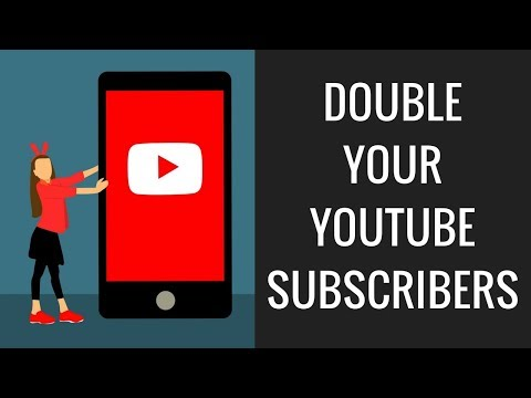 2 Simple Hacks To Double Your Youtube Subscribers