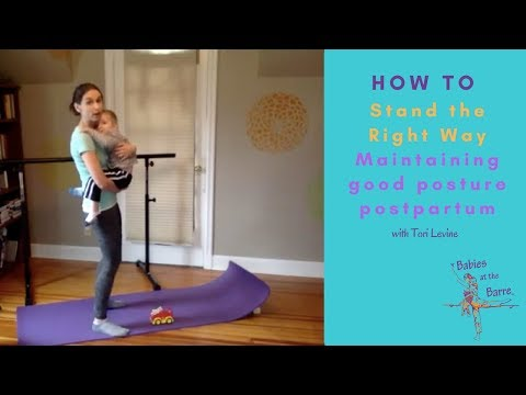 How to stand the right way: Maintaining good posture postpartum