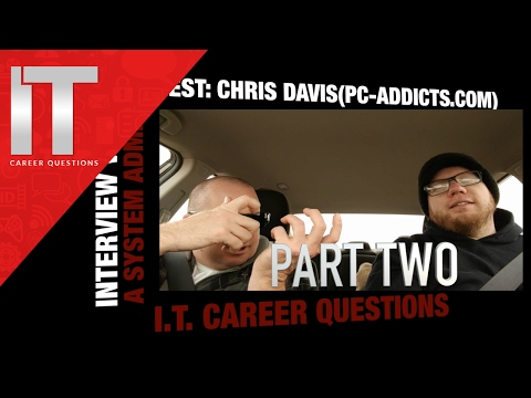 System Admin Interview Part 2 - Talking I.T. with Chris Davis