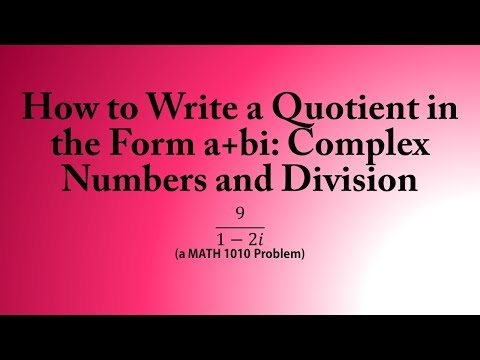 How to Write a Quotient in the Form a+bi: Complex Numbers and Division (a MATH 1010 Problem)