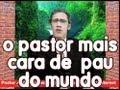 Nao Veja O Pastor Mais Cara De Pau Do Mundo
