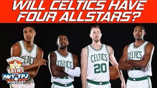 Will Celtics Have 4 All Stars in 2019 ? | Hoops N Brews