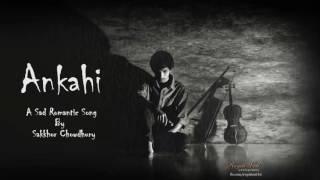 Ankahi | Sakkhor Chowdhury | Sad Hindi Song | Lyrics Video
