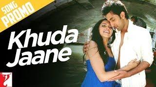 Song Promo 1 - Khuda Jaane   Bachna Ae Haseeno   Ranbir Kapoor   Deepika Padukone