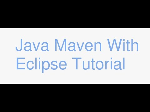 Java Maven with Eclipse Tutorial