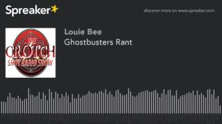 Ghostbusters Rant