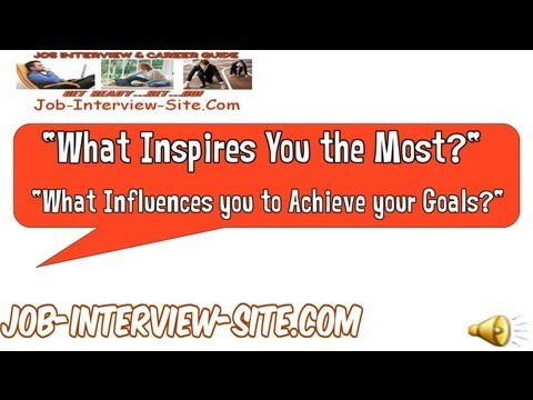 What Inspires You and Influenced You The Most? Interview Question and Answers