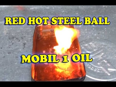 RED HOT STEEL BALL in MOBIL 1