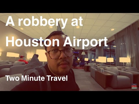 A Robbery at Houston Airport - Two Minute Travel