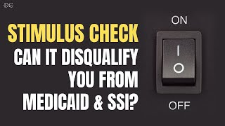 Can The Stimulus Disqualify You From Medicaid & SSI? (Attorney Answers)