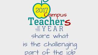 Campus Teacher of the Year finalist shared some of their challenge in the classroom