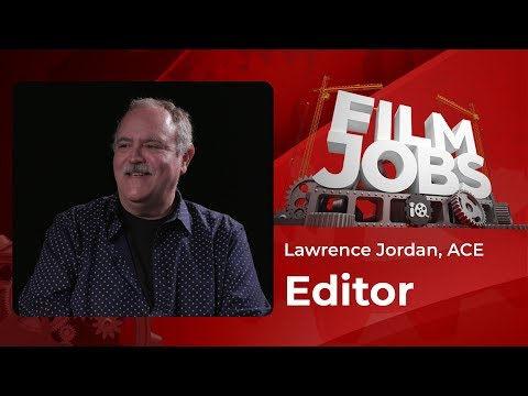 Cutting it as an Editor in Hollywood | Film Jobs with Lawrence Jordan ACE