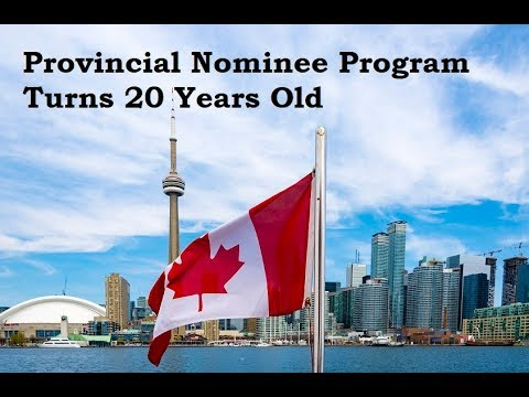 Provincial Nominee Program Turns 20 Years Old Canada Immigration Visa