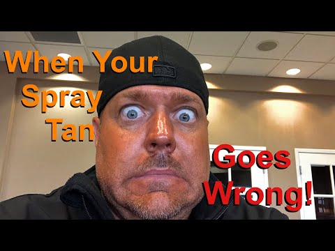 When Your Spray Tan Goes Wrong!