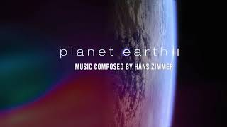 Hanz Zimmer/Shea/Klebe - Planet Earth II Soundtrack (Best Selection Mix)