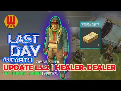 UPDATE 1.5.2 HEALER and DEALER - Last Day on Earth Android Gameplay Part 19