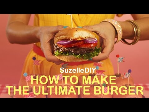 How to Make the Ultimate Burger