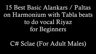 15 Best Basic Alankars on Harmonium with Tabla beats to Riyaz ( C# Major Scale for adult males )