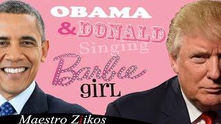 Donald Trump And Barack Obama Singing Barbie Girl By Aqua - Maestro Ziikos