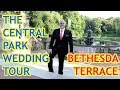The Central Park Wedding Tour - Bethesda Terrace