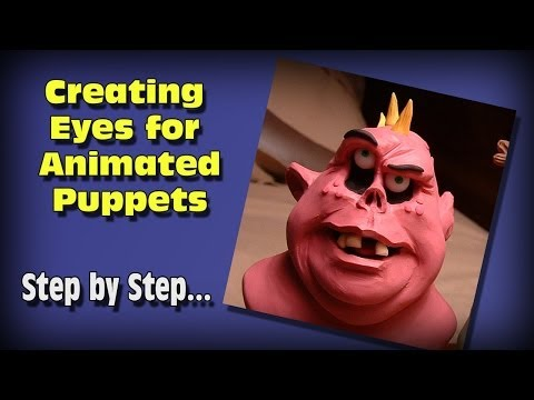 How to Make Eyes for Clay Animation Puppets