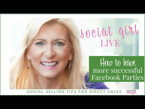 How To Have Successful Facebook Parties: Social Girl LIVE - Episode 20