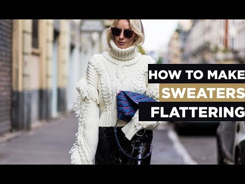 How To Make Sweaters Flattering