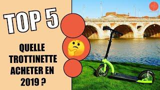 LE TOP 5 DES TROTTINETTES ÉLECTRIQUES EN 2019 (NOTRE AVIS)