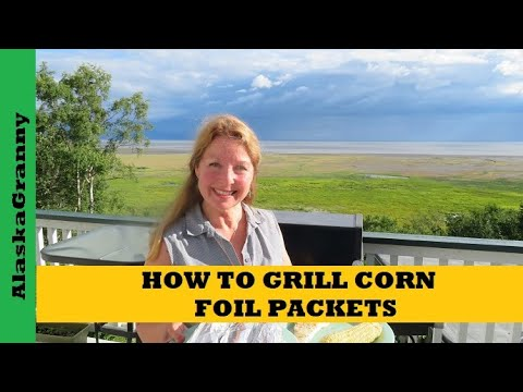 How To Grill Corn On The Cob Foil Packets