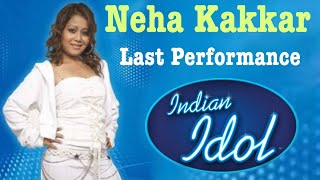 Neha Kakkar Last Performance indian Idol 2