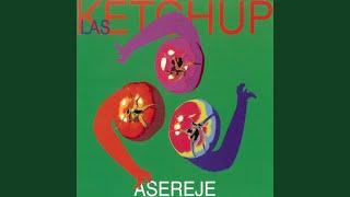 The Ketchup Song (Aserejé)