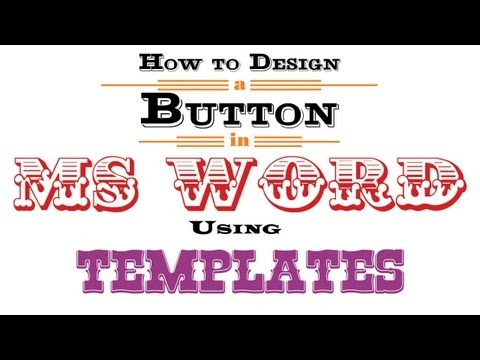 How to Design a Button in MS Word Using Templates