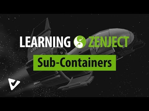Complex Bindings with Sub-Containers (Nested Containers) | Learning Zenject [8]
