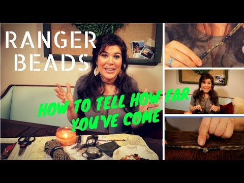 How to Tell How Far You've Come ... Make Ranger Beads!