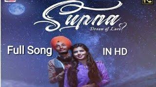 Supna (Dream Of Love) Full Song by Satnam Sehmi