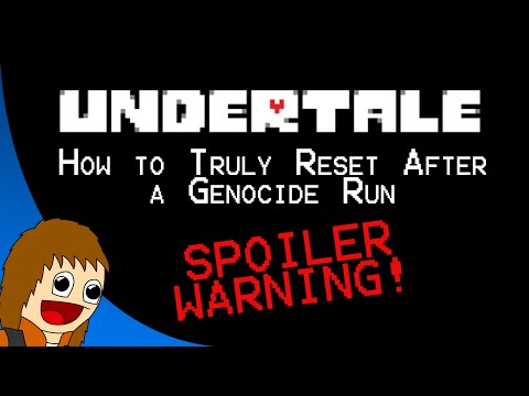 Undertale - How to Truly Reset After a Genocide Run (MAJOR SPOILERS)