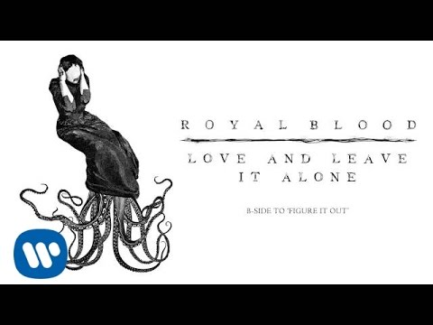 Royal Blood - Love and Leave It Alone (Official Audio)