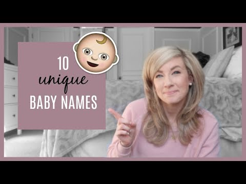 10 TOTALLY UNIQUE BABY NAMES I LOVE & MAY USE! 👶🏼 2018