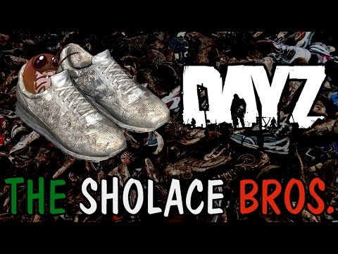 DAYZ: The Sholace Bros.