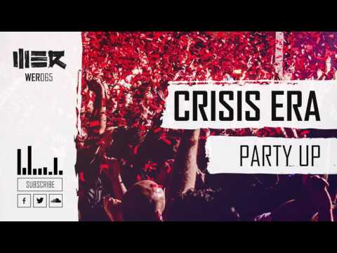 Crisis Era - Party Up (Official Video)