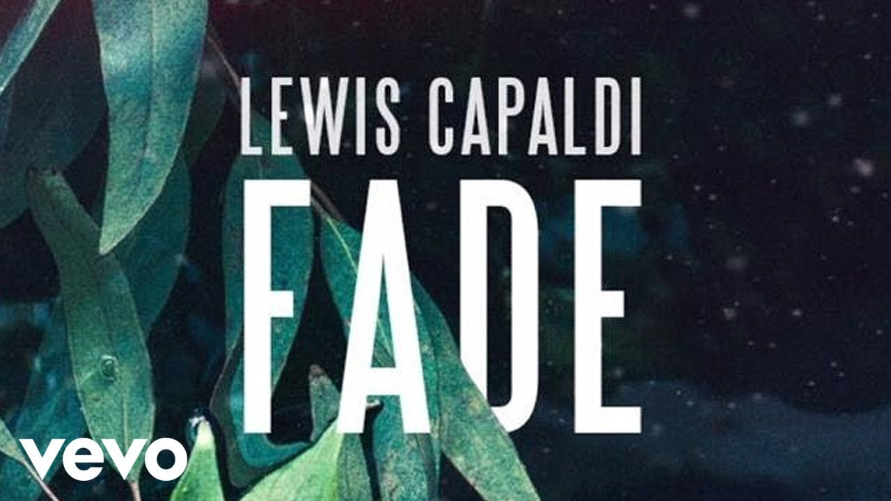 Lewis Capaldi - Fade